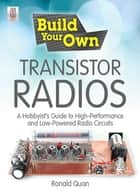 Build Your Own Transistor Radios ebook by Ronald Quan