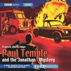 Paul Temple And The Jonathan Mystery audiobook by Francis Durbridge