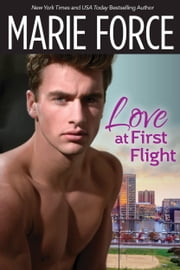 Love at First Flight ebook by Marie Force