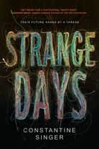 Strange Days ebook by Constantine J. Singer