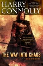 The Way Into Chaos ebook by Harry Connolly