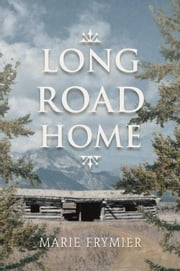 Long Road Home ebook by Marie Frymier