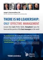 There is no leadership: only effective management - Lessons from Lee's Perfect Battle, Xenophon's Cyrus the Great and the practice of the best managers in the world ebook by Jorge Vasconcellos e Sá