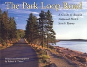 The Park Loop Road ebook by Robert Thayer