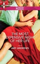 The Most Expensive Night of Her Life ebook by Amy Andrews