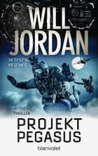 Projekt Pegasus - Thriller eBook by Will Jordan, Wolfgang Thon