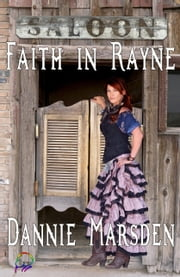Faith in Rayne ebook by Dannie Marsden