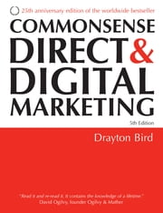 Commonsense Direct and Digital Marketing ebook by Drayton Bird