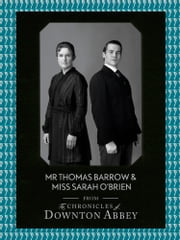 Mr Thomas Barrow and Miss Sarah O'Brien (Downton Abbey Shorts, Book 8) ebook by Jessica Fellowes,Sturgis