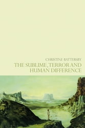 The Sublime, Terror and Human Difference ebook by Christine Battersby