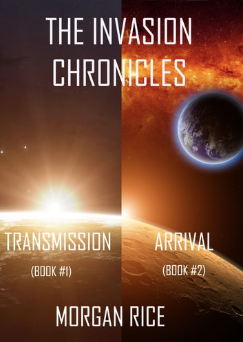 The Invasion Chronicles (Books 1 and 2) 電子書 by Morgan Rice