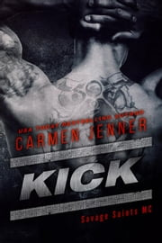 KICK - Savage Saints MC, #1 ebook by Carmen Jenner