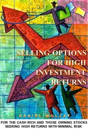 Selling Options For High Investment Returns ebook by Daniel Mollat