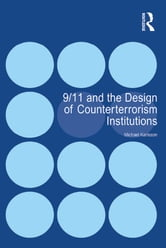 9/11 and the Design of Counterterrorism Institutions ebook by Michael Karlsson