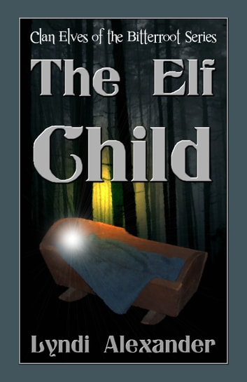The Elf Child ebook by Lyndi Alexander