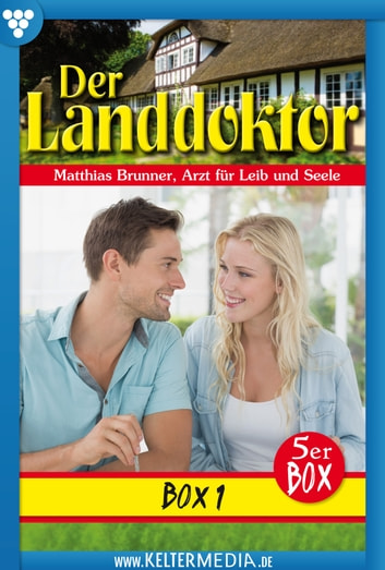 Der Landdoktor 5er Box 1 - Arztroman - E-Book 1-5 ebook by Christine von Bergen