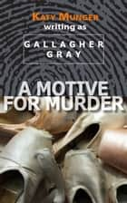 A Motive For Murder ebook by Katy Munger