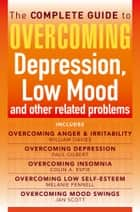 The Complete Guide to Overcoming depression, low mood and other related problems (ebook bundle) ebook by Melanie Fennell, Colin Espie, Jan Scott