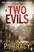 Two Evils - Twin Cities Book 6 ebook by P. J. Tracy