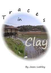 Traces in Clay ebook by Jason Lashley