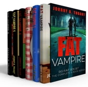 The Fat Vampire Big Fat Box Set (The entire 6-book series) ebook by Johnny B. Truant