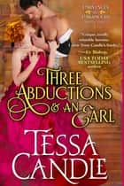 Three Abductions and an Earl ebook by Tessa Candle