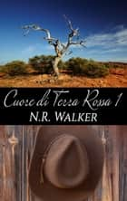 Cuore di terra rossa ebook by N. R. Walker