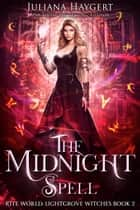 The Midnight Spell ebook by Juliana Haygert
