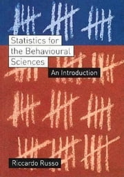 Statistics for the Behavioural Sciences ebook by Russo, Riccardo