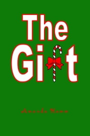 The Gift: A Short Story for Christmas ebook by Amanda Hamm