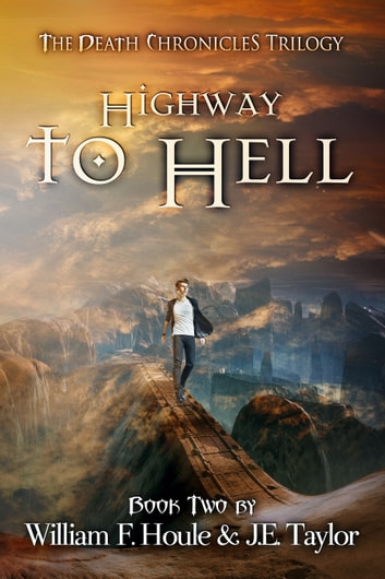 Highway to Hell ebook by William F. Houle,J.E. Taylor