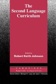 The Second Language Curriculum ebook by Johnson, Robert Keith