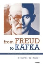 From Freud To Kafka ebook by Philippe Refabert