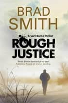 Rough Justice - A new Canadian crime series ebook by Brad Smith