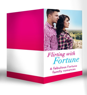 Flirting with Fortune: Happy New Year, Baby Fortune! / A Sweetheart for Jude Fortune / Lassoed by Fortune / A House Full of Fortunes! / Falling for Fortune / Fortune's Prince (Mills & Boon e-Book Collections) (Fortunes) ebook by Leanne Banks,Cindy Kirk,Marie Ferrarella,Judy Duarte,Nancy Robards Thompson,Allison Leigh