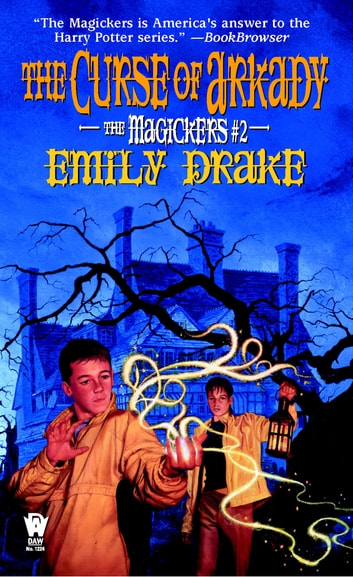The Curse of Arkady - The Magickers #2 ebook by Emily Drake