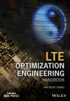 LTE Optimization Engineering Handbook 電子書籍 by Xincheng Zhang