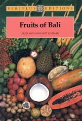 Fruits of Bali ebook by Margaret Eiseman,Fred B. Eiseman
