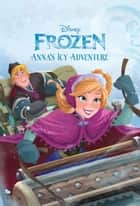 Frozen Anna's Icy Adventure 電子書 by Disney Book Group