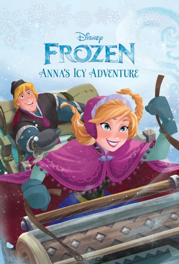 Frozen Anna's Icy Adventure eBook by Disney Book Group