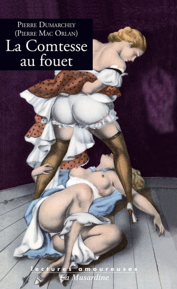 La Comtesse au fouet eBook by Pierre Dumarchey