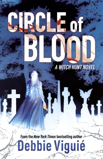 Circle of Blood - A Witch Hunt Novel ebook by Debbie Viguie