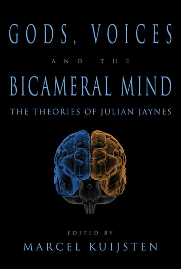 Gods, Voices, and the Bicameral Mind - The Theories of Julian Jaynes ebook by Marcel Kuijsten