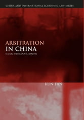 Arbitration in China - A Legal and Cultural Analysis ebook by Kun Fan