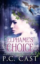 Elphame's Choice ebook by P.C. Cast