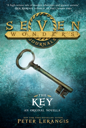 Seven Wonders Journals: The Key ebook by Peter Lerangis