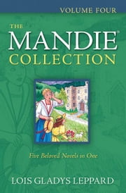 Mandie Collection, The : Volume 4 ebook by Lois Gladys Leppard
