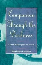 Companion Through The Darkness ebook by Stephanie Ericsson