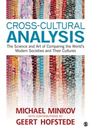 Cross-Cultural Analysis - The Science and Art of Comparing the World's Modern Societies and Their Cultures ebook by Michael Minkov