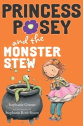 Princess Posey and the Monster Stew ebook by Stephanie Greene